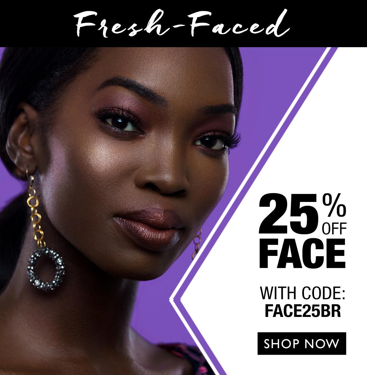 25% Off Face Products | Use Code: FACE25BR
