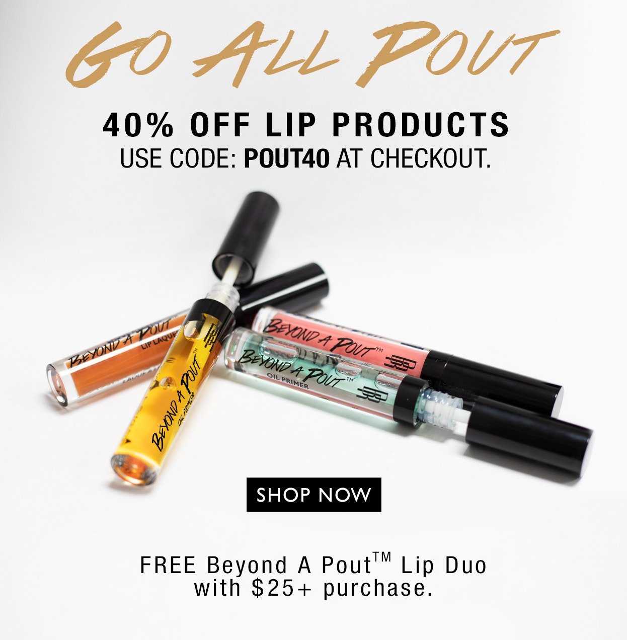 Black Radiance | Go All Pout with 40% Off Lips Use Code: POUT40 + Free Lip Duo with $40 Purchase | Shop Your favorite Lip Gloss, Oils and Lacquers - Products scattered some open with white background