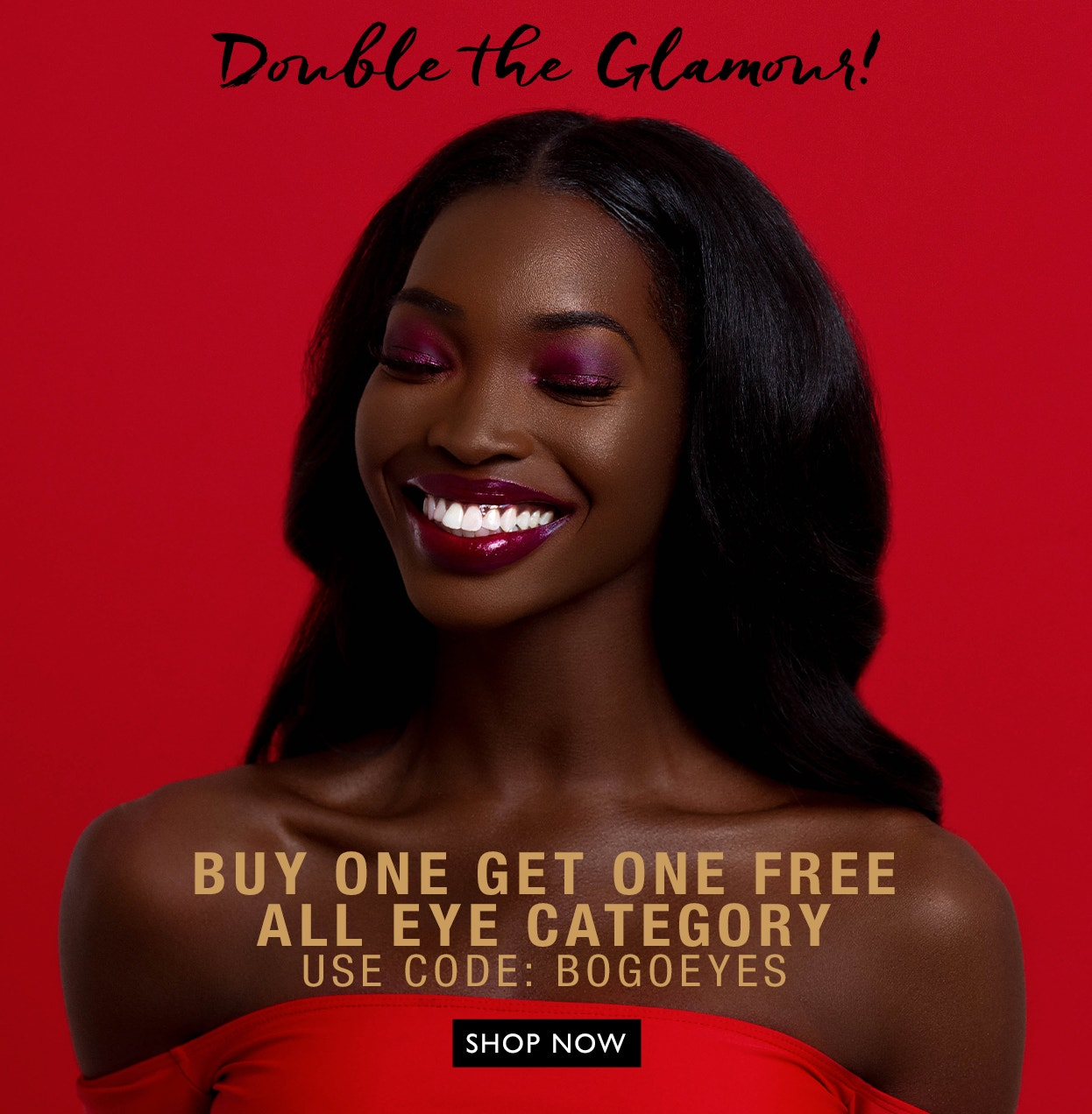 Double the Glamour - Buy One Get One Free All Eye Category | Use Code: BOGOEYES | Shop Now | Black Radiance | Model image with red background