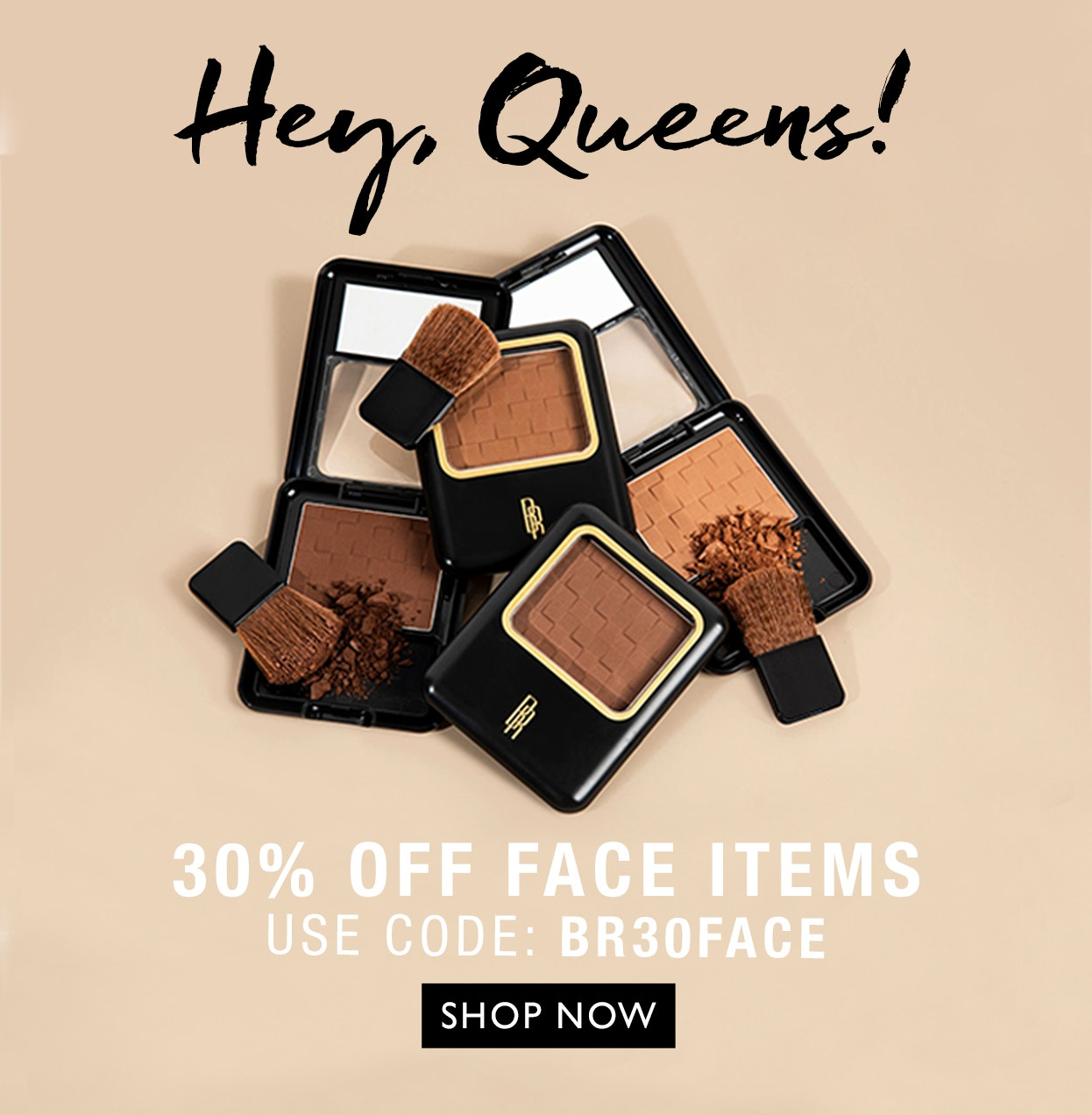 Black Radiance | Hey Queens | 30% Off Face Items | USE CODE: BR30FACE| CLICK HERE TO SHOP NOW